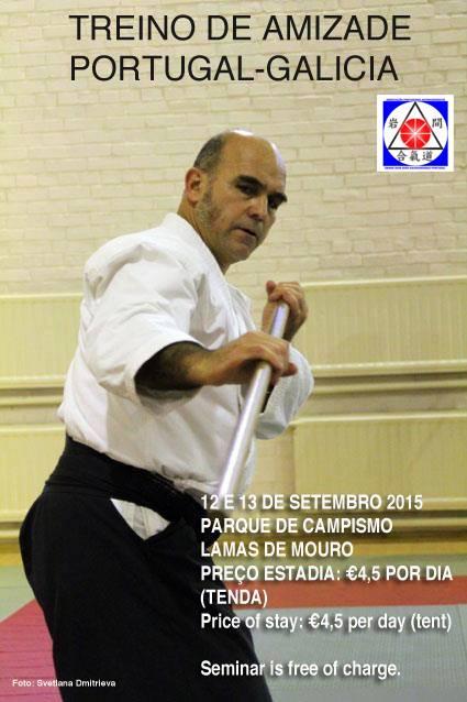 Xuntanza de Aikido Tradicional pola amizade Portuguesa-Galega 12 y 13 de septiembre dirixido polo Mestre Tristâo da Cunha Shihan 7º Dan de Aikido Dentô Iwama Ryû.